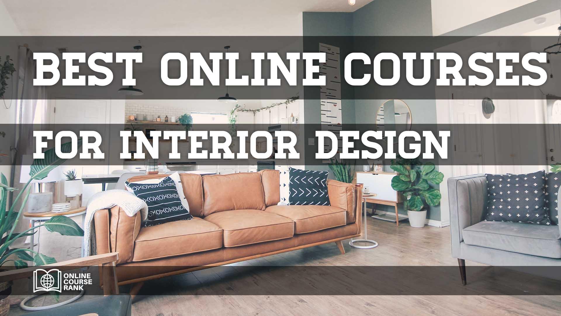 Best Online Interior Design Courses 2020 Guide Onlinecourserank
