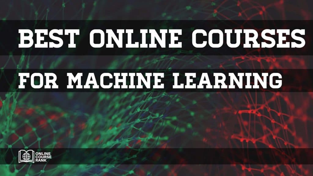 best online machine learning courses